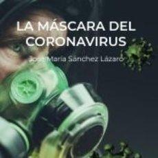 Libros: LA MÁSCARA DEL CORONAVIRUS. Lote 210282745