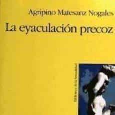 Libros: LA EYACULACIÓN PRECOZ. Lote 210552235