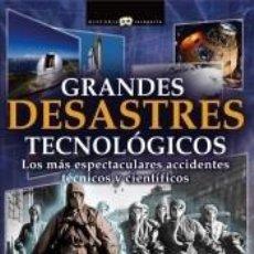 Libros: GRANDES DESASTRES TECNOLÓGICOS. Lote 210567570