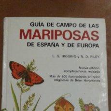 Libros: GUIA DE CAMPO DE LAS MARIPOSAS DE ESPAÑA Y DE EUROPA POR L.G. HIGGINS Y N.D. RILEY. Lote 210681091