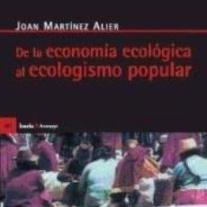 Libros: DE LA ECONOMIA ECOLOGICA AL ECOLOGISMO POPULAR. Lote 211394995