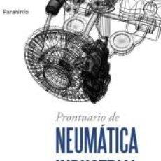 Libros: PRONTUARIO DE NEUMÁTICA INDUSTRIAL. Lote 211663494