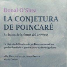 Libros: LA CONJETURA DE POINCARÉ. EN BUSCA DE LA FORMA DEL UNIVERSO - DONAL O'SHEA- TUSQUETS, 2008. Lote 213754936