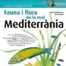 Libros: FLORA I FAUNA DE LA MAR MEDITERRÀNIA. Lote 213851551