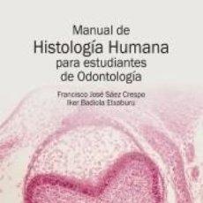 Libros: MANUAL DE HISTOLOGÍA HUMANA PARA ESTUDIANTES DE ODONTOLOGÍA. Lote 213869566