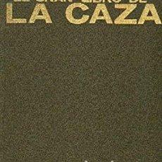Libros: EL GRAN LIBRO DE LA CAZA. Lote 215563291