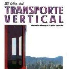 Libros: EL LIBRO DEL TRANSPORTE VERTICAL. Lote 217818721