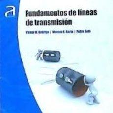 Libros: FUNDAMENTOS DE LÍNEAS DE TRANSMISIÓN. Lote 217909425