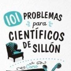 Libros: 101 PROBLEMAS PARA CIENTÍFICOS DE SILLÓN. Lote 217997855
