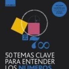 Libros: GB. 50 TEMAS CLAVE PARA ENTENDER LOS NÚMEROS. Lote 218673008
