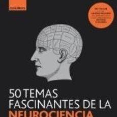 Libros: GB. 50 TEMAS FASCINANTES DE LA NEUROCIENCIA. Lote 218673017
