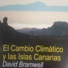 Libros: LIBRO EL CAMBIO CLIMATICO Y LAS ISLAS CANARIAS. Lote 218847966