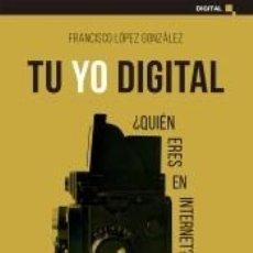 Libros: TU YO DIGITAL. Lote 221086855