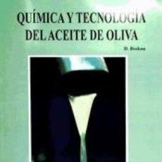 Libros: QUÍMICA Y TECNOLOGÍA DEL ACEITE DE OLIVA. Lote 221094583