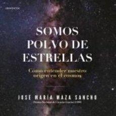 Libros: SOMOS POLVO DE ESTRELLAS. Lote 221260491