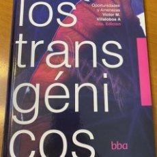 Libros: VÍCTOR VILLALOBOS. LOS TRANSGÉNICOS. OPORTUNIDADES Y AMENAZAS. Lote 221508382