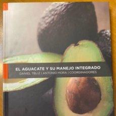 Libros: DANIEL TELIZ, ANTONIO MORA. EL AGUACATE Y SU MANEJO INTEGRADO. Lote 221508793