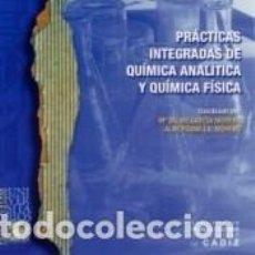 Libros: PRÁCTICAS INTEGRADAS DE QUÍMICA ANALÍTICA Y QUÍMICA FÍSICA. Lote 221783522