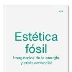 Libros: ESTÉTICA FÓSIL. Lote 221901630