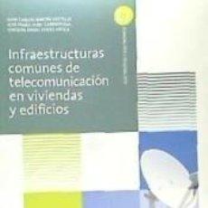 Libros: INFRAESTRUCTURAS COMUNES DE TELECOMUNICACIONES EN VIVIENDAS Y EDIFICIOS. Lote 222001820