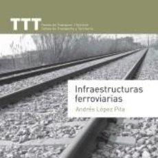 Libros: INFRAESTRUCTURAS FERROVIARIAS. Lote 222010886