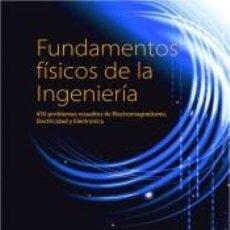 Libros: FUNDAMENTOS FÍSICOS DE LA INGENERÍA: 450 PROBLEMAS RESUELTOS DE ELECTROMAGNETISMO, ELECTRICIDAD Y. Lote 222414830