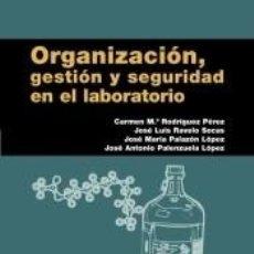 Libros: ORGANIZACION,GESTION Y SEGURIDAD EN EL LABORATORIO. Lote 222638408