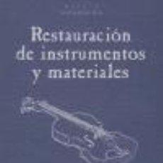 Libros: RESTAURACION DE INSTRUMENTOS Y MATERIALES. Lote 222831432
