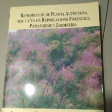 Libri: REPRODUCCIÓN DE PLANTA AUTÓCTONA. Lote 225032095
