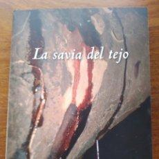 Libros: LA SAVIA DEL TEJO DAVID MATARRANZ FERNÁNDEZ QUINTANILLA. FIRMADO POR AUTOR. TABLAS C CICLOS LUNARES. Lote 289009328