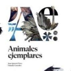 Libros: ANIMALES EJEMPLARES. Lote 228102813