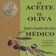 Libros: EL ACEITE DE OLIVA DESDE EL PUNTO DE VISTA MÉDICO.. Lote 234901825