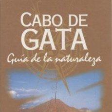 Libros: CABO DE GATA: GUÍA DE LA NATURALEZA. Lote 234956495