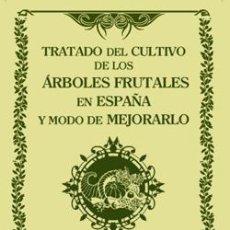 Libros: TRATADO DEL CULTIVO DE LOS ÁRBOLES FRUTALES EN ESPAÑA Y MODO DE MEJORARLO. JOSÉ HIDALGO TABLADA. Lote 235024005