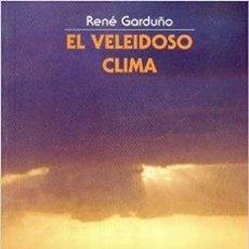 Libros: EL VELEIDOSO CLIMA. RENÉ GARDUÑO. LA CIENCIA PARA TODOS 127. FONDO DE CULTURA ECONÓMICA.. Lote 235192570