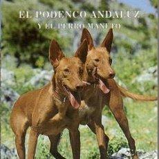 Libros: EL PODENCO ANDALUZ Y EL PERRO MANETO CECILIO JOSÉ BARRA CAPOTE, BALDOMERO MORENO-ARROYO. Lote 235228785