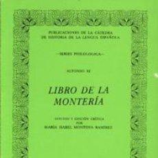 Libros: LIBRO DE LA MONTERÍA MARÍA ISABEL MONTOYA RAMÍREZ. Lote 235239090
