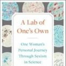Libros: A LAB OF ONES OWN: ONE WOMANS PERSONAL JOURNEY THROUGH SEXISM IN SCIENCE. Lote 235642670