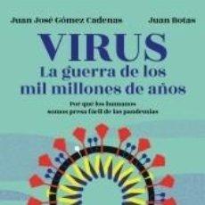Libros: VIRUS. LA GUERRA DE LOS MIL MILLONES DE AÑOS: POR QUÉ LOS HUMANOS SOMOS PRESA FÁCIL DE LAS PANDEMIAS. Lote 235642675