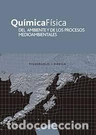 QUÍMICA FÍSICA DEL AMBIENTE Y DE LOS PROCESOS MEDIOAMBIENTALES. FIGUERUELO Y DÁVILA. REVERTÉ (Libros Nuevos - Ciencias Manuales y Oficios - Ciencias Naturales)