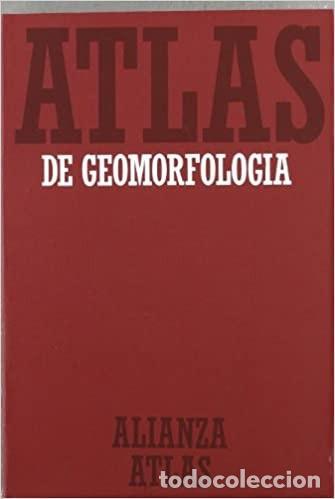 ÁTLAS DE GEOMORFOLOGÍA. A AT.5. ALIANZA ÁTLAS. (Libros Nuevos - Ciencias Manuales y Oficios - Ciencias Naturales)