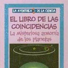 Livros: EL LIBRO DE LAS COINCIDENCIAS. LA MISTERIOSA ARMONÍA DE LOS PLANETAS. N.º 8 AVENTURA DE LA CIENCIA. Lote 235659725