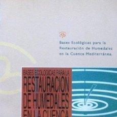 Libros: BASES ECOLÓGICAS PARA LA RESTAURACIÓN DE HUMEDALES EN LA CUENCA MEDITERRÁNEA.. Lote 236001340