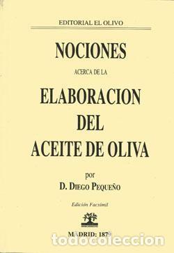 NOCIONES ACERCA DE LA ELABORACIÓN DEL ACEITE DE OLIVA. DIEGO D. PEQUEÑO. EDITORIAL EL OLIVO (Libros Nuevos - Ciencias Manuales y Oficios - Ciencias Naturales)