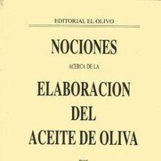 Libros: NOCIONES ACERCA DE LA ELABORACIÓN DEL ACEITE DE OLIVA. DIEGO D. PEQUEÑO. EDITORIAL EL OLIVO. Lote 236586190