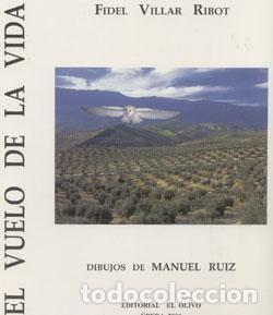 EL VUELO DE LA VIDA. FIDEL VILLAR RIBOT (Libros Nuevos - Ciencias Manuales y Oficios - Ciencias Naturales)
