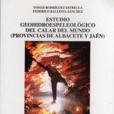 Libros: ESTUDIO GEOHIDROESPELEOLÓGICO DEL CALAR DEL MUNDO: (PROVINCIAS DE ALBACETE Y JAÉN).TOMÁS RODRÍGUEZ E. Lote 254593305