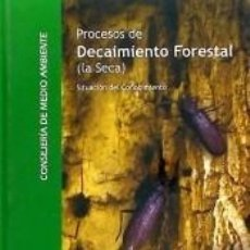 Libros: PROCESOS DE DECAIMIENTO FORESTAL (LA SECA) : SITUACIÓN DEL CONOCIMIENTO. Lote 237312170