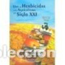 Libros: USO DE HERBICIDAS EN LA AGRICULTURA DEL SIGLO XXI. Lote 238570520