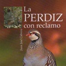Livros: LA PERDIZ CON RECLAMO. JUAN JOSE CABRERO. Lote 241938660